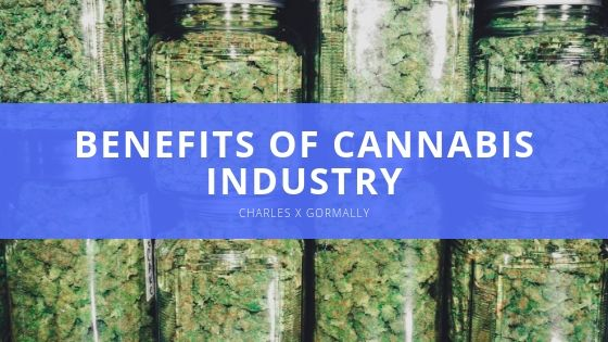 Charles X Gormally - Benefits of Cannabis Industry
