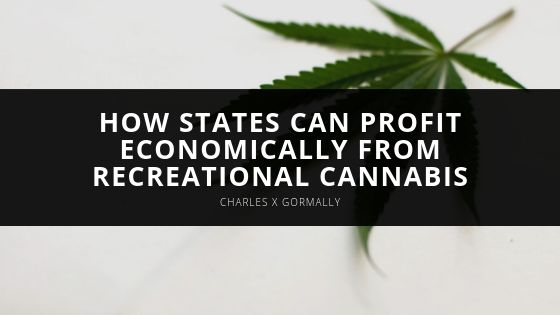 Attorney Charles X Gormally Shares How States Can Profit Economically From Recreational Cannabis Legalization